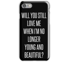 Will you still love me, Lana Del Rey iPhone Case/Skin