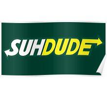 Suh Dude - Subway Logo Poster
