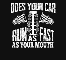 Does Your Car Run As Fast As Your Mouth T-Shirt