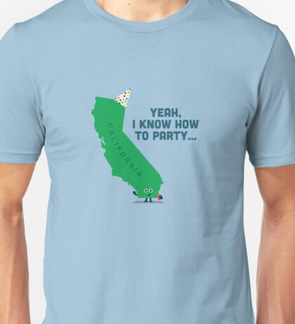 Character Building -  California, knows how to party… Unisex T-Shirt