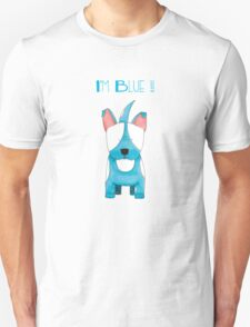 I'm Blue !! - Bull Terrier Dog T-Shirt