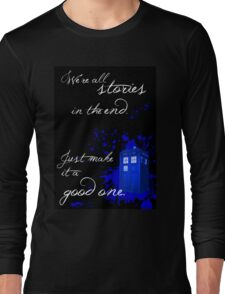 We're All Stories in the End (black) Long Sleeve T-Shirt