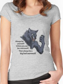 Always be a werewolf Women's Fitted Scoop T-Shirt