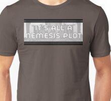 It's All A Nemesis Plot v2 Unisex T-Shirt