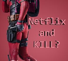 Deadpool netflix and kill by EfrenBata