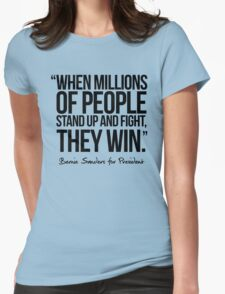 When millions of people stand up and fight, they win T-Shirt