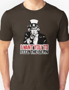 I want you to Feel the Bern T-Shirt