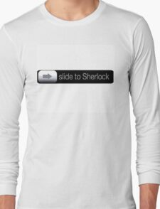 Slide To Sherlock Long Sleeve T-Shirt