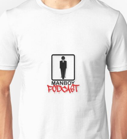 MANBOY PODCAST GEAR! Unisex T-Shirt