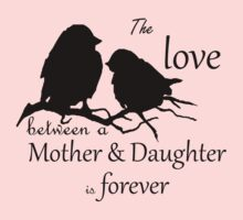 Mother Daughter Love Forever Quote Cute Bird Silhouette art Kids Tee