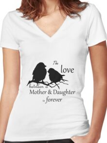 Mother Daughter Love Forever Quote Cute Bird Silhouette art Women's Fitted V-Neck T-Shirt