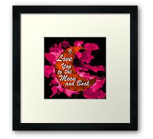 I love you to the blood moon and back. Framed Print