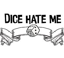 Dice Hate Me Photographic Print