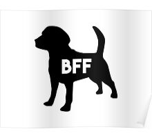 Dog BFF - Dog Best Friend Forever (black silhouette, white background) Poster