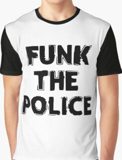 FUNK THE POLICE Graphic T-Shirt