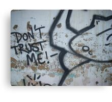 Don't Trust Me! Canvas Print