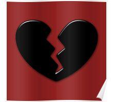 Broken Heart Love Black Dark Poster