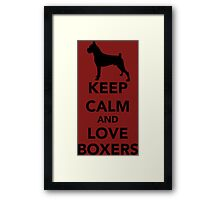Keep Calm Love Boxers Dogs Framed Print