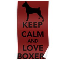 Keep Calm Love Boxers Dogs Poster