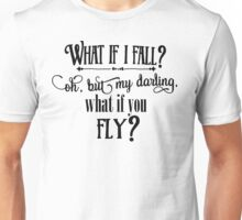 What If I Fall Unisex T-Shirt