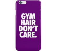 GYM HAIR DON'T CARE. iPhone Case/Skin