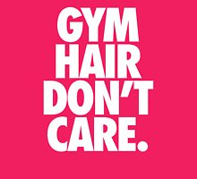 GYM HAIR DON'T CARE. Womens Fitted T-Shirt