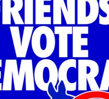 FRIENDS DON'T LET FRIENDS VOTE DEMOCRAT Sticker