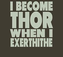 How To Become Thor T-Shirt