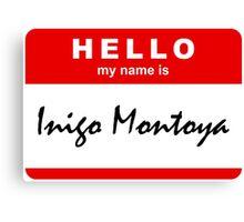 Hello My Name Is Inigo Montoya Canvas Print