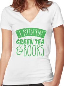 I run on green tea and books Women's Fitted V-Neck T-Shirt