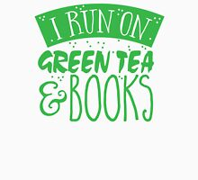 I run on green tea and books T-Shirt