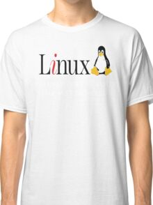 Linux is only free if your time has no value - T-shirt Hoodie Classic T-Shirt
