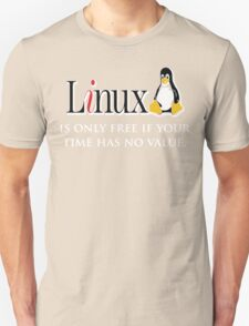 Linux is only free if your time has no value - T-shirt Hoodie T-Shirt
