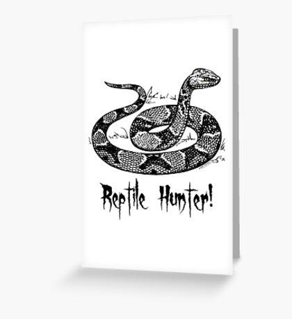 Reptile Hunter! Greeting Card
