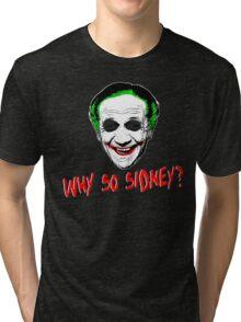 Why So Sidney? Tri-blend T-Shirt