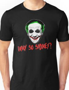 Why So Sidney? Unisex T-Shirt