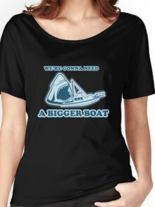 We're Gonna Need A Bigger Boat (JAWS) Women's Relaxed Fit T-Shirt