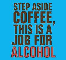 STEP ASIDE, COFFEE by davidsrounds