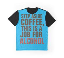 STEP ASIDE, COFFEE Graphic T-Shirt