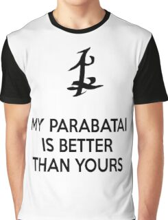 My Parabatai is better than yours (BLACK) Graphic T-Shirt