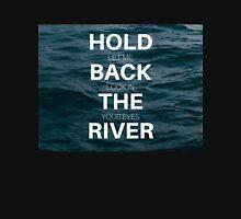 Hold Back Unisex T-Shirt