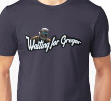 Waiting for Gregor Unisex T-Shirt