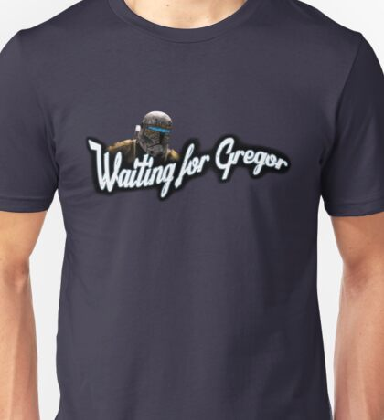 Waiting for Gregor Unisex T-Shirt