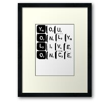 YOLO You Only Live Once Framed Print