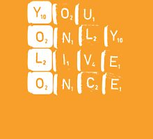 YOLO, You Only Live Once Unisex T-Shirt