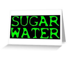 SUGAR WATER Greeting Card