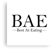 BAE - best at eating Canvas Print
