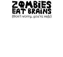 Zombies eat brains (Don't worry you're safe) Photographic Print