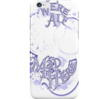 Mad Tee Party  iPhone Case/Skin