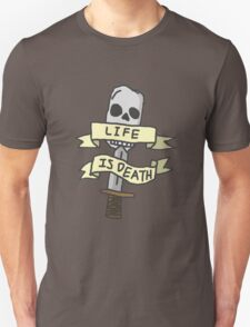 Life is Death T-Shirt
